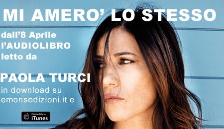 Paola Turci -Audiolibro di Mi amerò lo stesso
